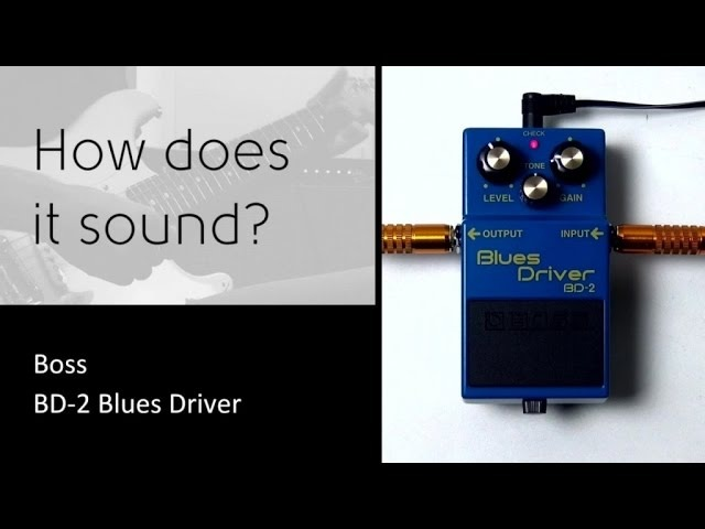 Boss BD 2 Blues Driver How does it sound