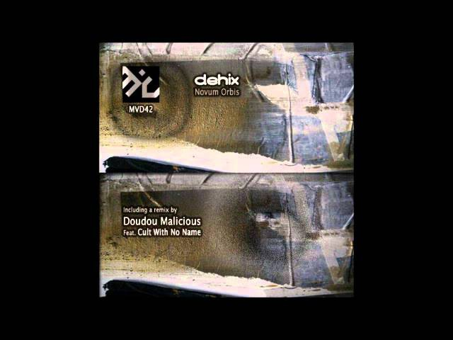 Dehix - Novum Orbis (Won't See Me Fall Remix by Doudou Malicious Feat. Cult With No Name)