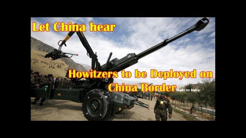 Indian Army to test 'Made in India' howitzer in Sikkim