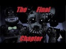 Fnaf SFM The Final Chapter By Adam Hoek Animation By Latzius