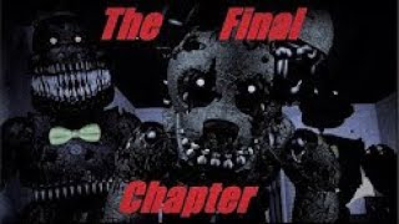 (Fnaf) (SFM) The Final Chapter By Adam Hoek Animation By Latzius