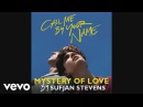 """Sufjan Stevens - Mystery of Love (From """"Call Me By Your Name"""" Soundtrack)"""