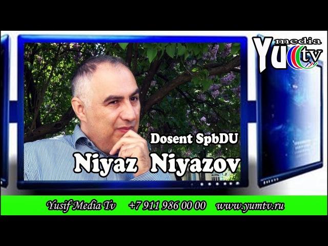 YuM tv (Yusif Media Tv) - 22 ci veriliş - qonaqimiz dosent SpbDU Niyaz Niyazov) HD