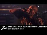 Deluxe, IAM &amp Matthieu Chedid - Je Danse le Mia - LIVE HD