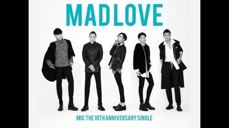 M.I.C. new single - Mad Love MIC男团新团歌