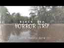 Black sea Horror let's travel video