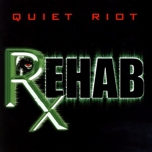 Quiet Riot альбом Rehab