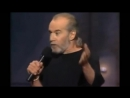 George Carlin This guy is fucking stupid