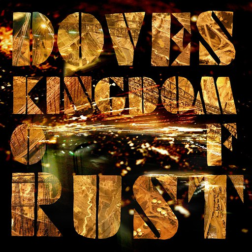 Doves альбом Kingdom Of Rust