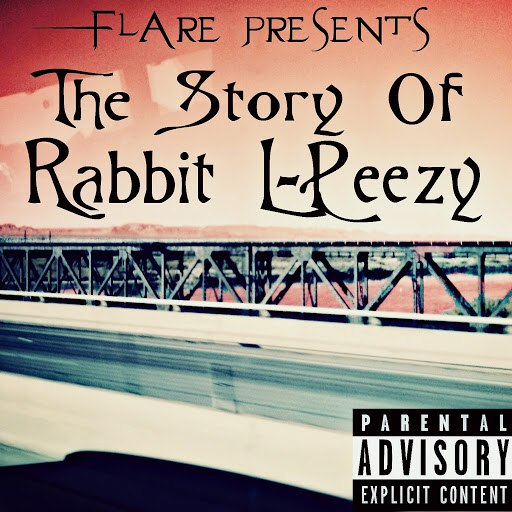 Flare альбом The Story of Rabbit L-Peezy