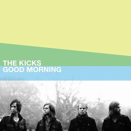 The Kicks альбом Good Morning