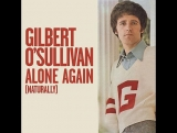 Gilbert O'Sullivan - Alone Again (Naturally)1972