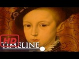 Edward VI - The Boy King (British Monarchy Documentary) Timeline World Documentary