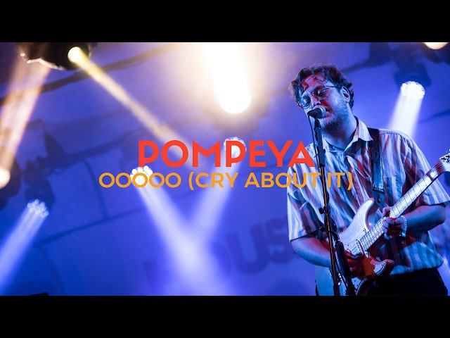 Pompeya - OOOOO (Cry About It)[Live at HOC Fest 2016]