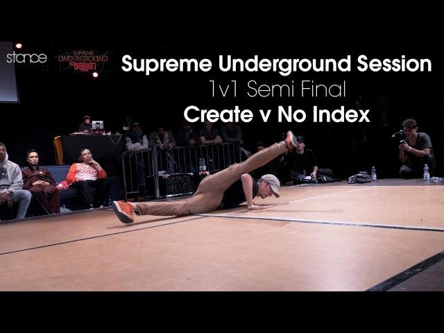 Create v No Index Supreme Underground Session 1v1 Semi Final