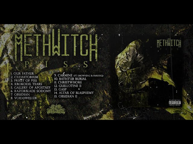 METHWITCH - PISS [OFFICIAL ALBUM STREAM] (2017) SW EXCLUSIVE