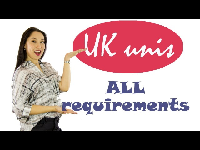 How to apply to a UK university all entry requirements you must know about