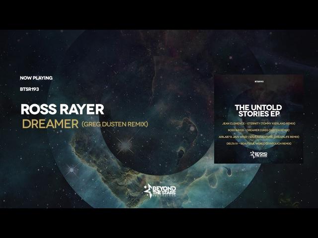 Ross Rayer - Dreamer (Greg Dusten Remix)