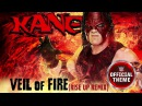 Kane - Veil of Fire Rise Up Remix Official Theme