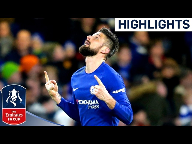 Chelsea 4-0 Hull   Giroud Scores his First Chelsea Goal in Comfortable Win   Emirates FA Cup 2017/18