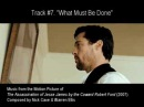 07. WHAT MUST BE DONE by Nick Cave Warren Ellis (The Assassination of Jesse James OST)