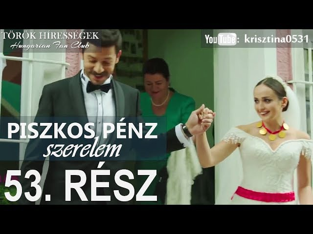 Piszkos Pénz, Szerelem 53.rész- Kara Para Ask (Hungarian subtitles)