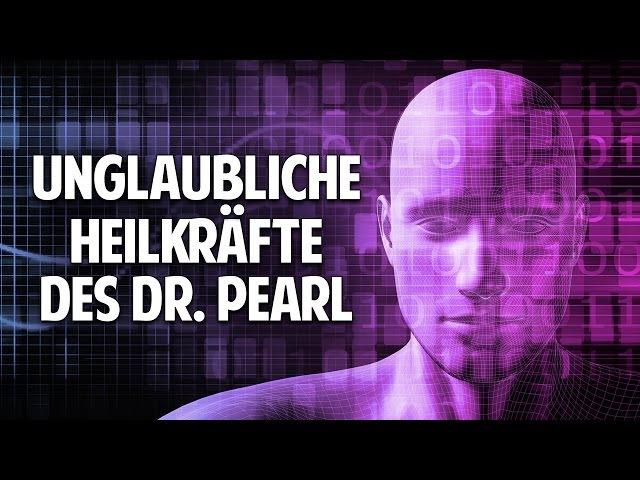 Heile andere, heile Dich selbst - Die unglaublichen Heilkräfte des Dr. Eric Pearl