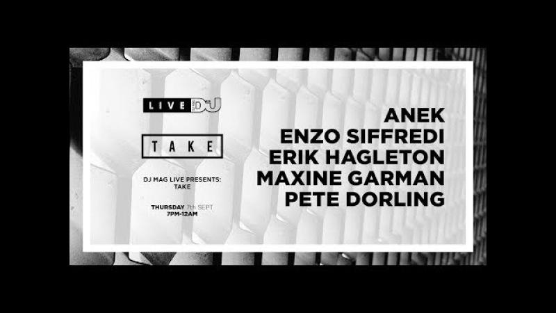 DJ Mag Live presents TAKE w/ ANEK , Enzo Siffredi more