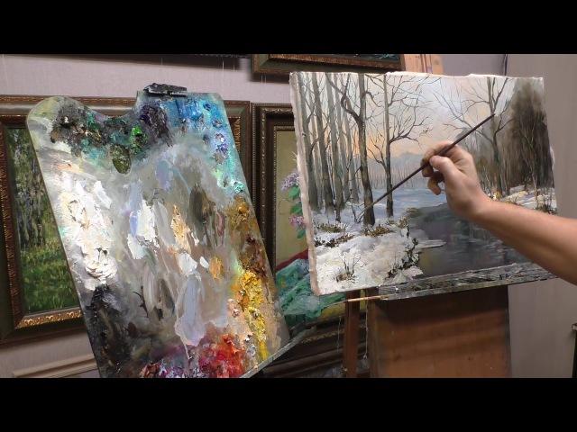 Как нарисовать зимний пейзаж Детализация в масляной живописи