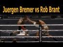 Juergen Bremer vs Rob Brant FULL FIGHT HD 27 october 2017 Юрген Бремер - Роб Брант полный бой