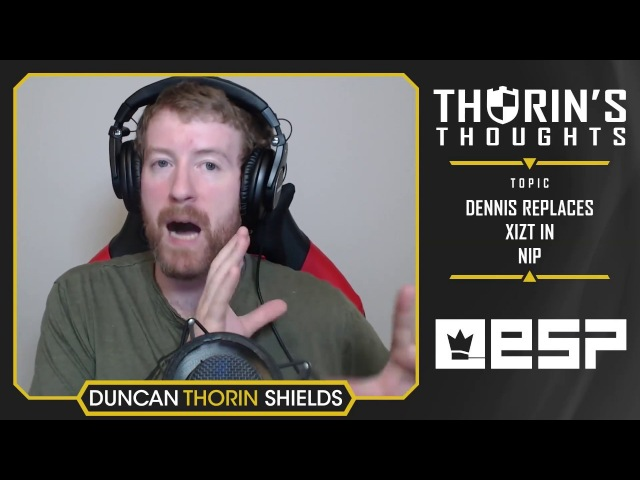 Thorin's Thoughts - dennis Replaces Xizt in NiP (CS:GO)