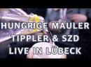 Hungrige Mäuler - Videoblog 1 Tippler, S.Z.D Supreme.Frost Live In Lübeck/Loop Jam (VÖ 28.04.17)
