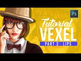 [ Photoshop Tutorial ] Vector Vexel Potrait - Part 3 LIPS