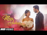 Mera Jahan Video Song Gajendra Verma Latest Hindi Songs 2017 T-Series