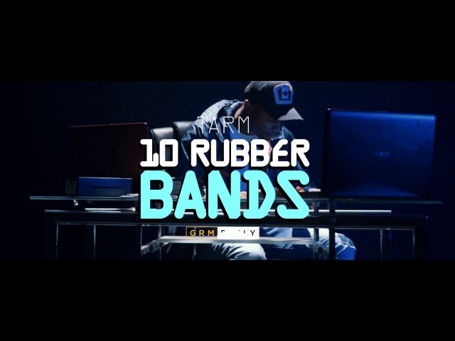 Tarm - 10 Rubber Bands [Music Video] | GRM Daily