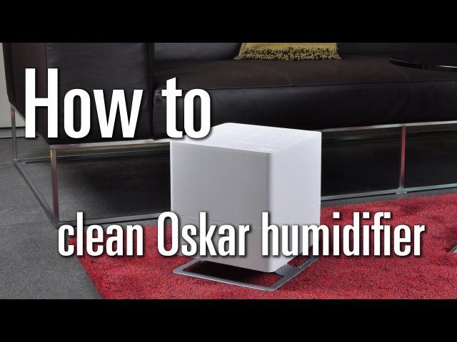 How to clean Oskar humidifier