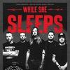 WHILE SHE SLEEPS (UK) II ПЕРЕНОС !!!!