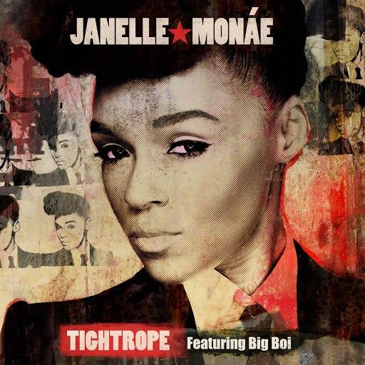 Janelle Monáe альбом Tightrope (feat. Big Boi)