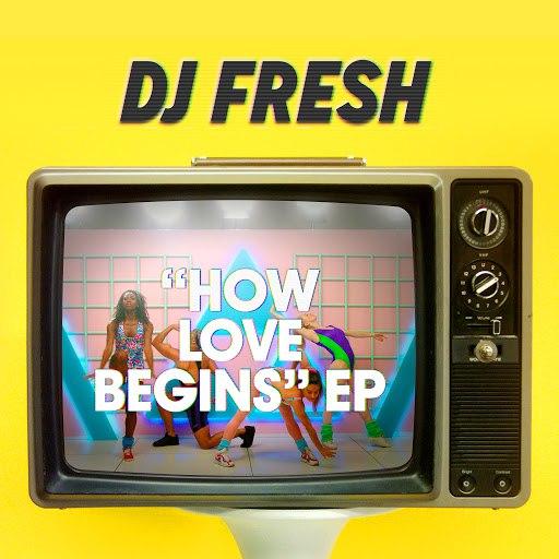 DJ Fresh альбом How Love Begins EP