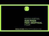 Dub Phizix - Break It Four (feat. Skeptical) - MODULE007