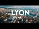 LYON ( FRANCE ) - Ville de Lumière (4K)