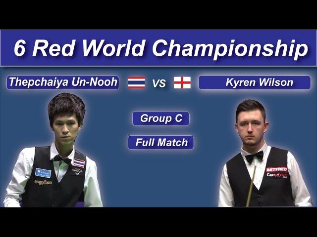 Kyren Wilson vs Thepchaiya Un Nooh เทพไชยา อุ่นหนู 6 Red World Championship 2017