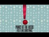 Panic! At The Disco - Feels Like Christmas