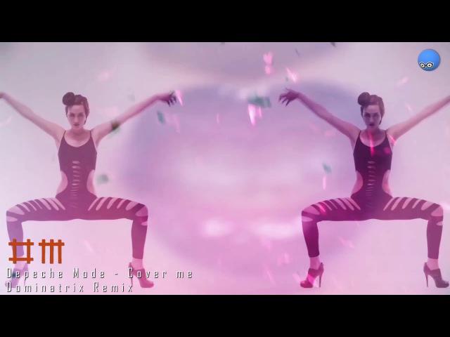 Depeche Mode - Cover me [Dominatrix Remix]