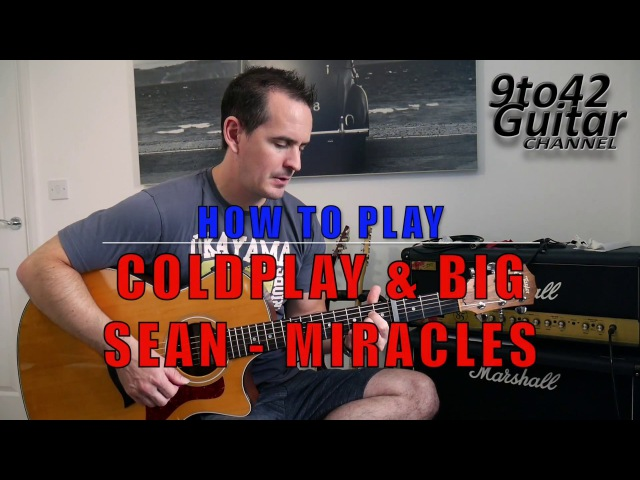 How to play Coldplay Big Sean Miracles (Someone Special) Guitar Lesson