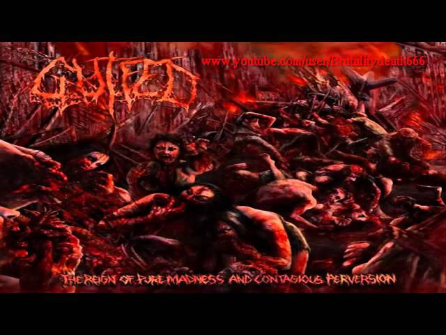 Gutfed - The Reign Of Pure Madness And Contagious Perversion (2012) {Full-Album}