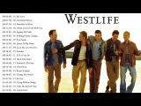 Westlife Greatest Hits /Westlife Best Of Playlist 2018 - Westlife Top 20 Best Love Songs Ever