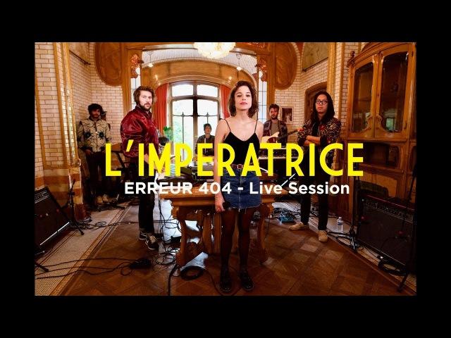 L'IMPERATRICE - Erreur 404 - Live Session Bruxelles Ma Belle au musée Horta