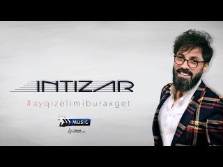 Intizar Ay Qiz Klip 2018
