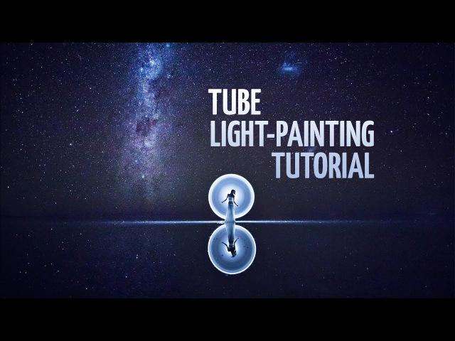 Tube light-painting tutorial